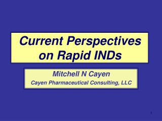 Current Perspectives on Rapid INDs