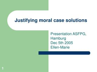 Justifying moral case solutions