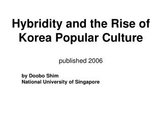 Hybridity and the Rise of Korea Popular Culture