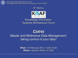 Information Technology Division (CIO) Knowledge Information Systems Architecture Forum (KISAF)