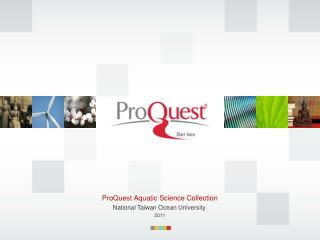 ProQuest Aquatic Science Collection National Taiwan Ocean University . 2011