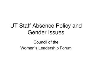 UT Staff Absence Policy and Gender Issues