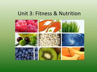 Unit 3: Fitness & Nutrition