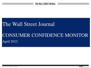 The Wall Street Journal CONSUMER CONFIDENCE MONITOR April 2012