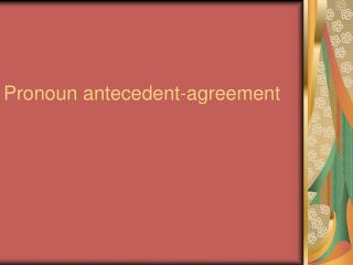 Pronoun antecedent-agreement