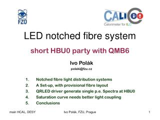 LED notched fibre system short HBU0 party with QMB6