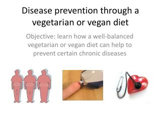 Disease prevention through a vegetarian or vegan diet