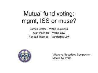 Mutual fund voting: mgmt, ISS or muse?
