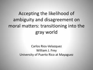 Carlos Rios-Velazquez William J. Frey University of Puerto Rico at Mayaguez
