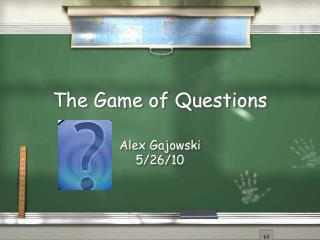 The Game of Questions