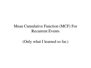 Mean Cumulative Function (MCF) For Recurrent Events