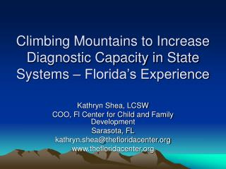 Climbing Mountains to Increase Diagnostic Capacity in State Systems   Florida s Experience