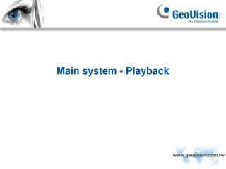 Main system - Playback