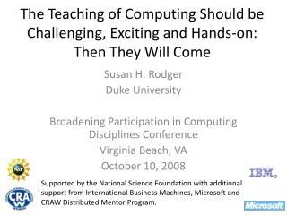 The Teaching of Computing Should be Challenging, Exciting and Hands-on: Then They Will Come