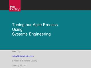 Tuning our Agile Process Using  Systems Engineering