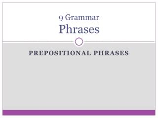 9 Grammar Phrases