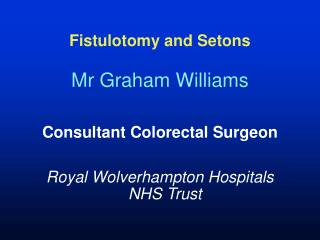 Fistulotomy and Setons