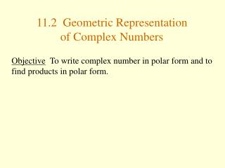 11.2  Geometric Representation of Complex Numbers