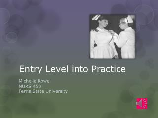 Entry Level into Practice