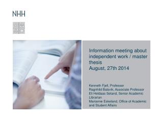 Information  meeting about independent work  / master  thesis August, 27th 2014