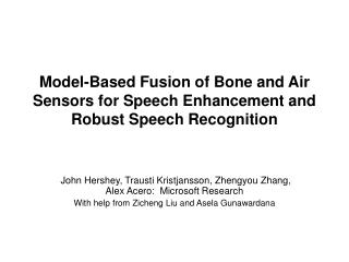 Model-Based Fusion of Bone and Air Sensors for Speech Enhancement and Robust Speech Recognition