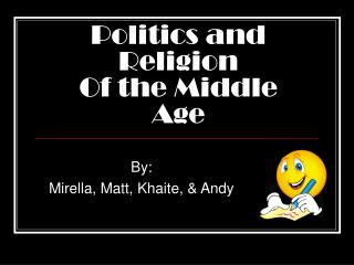 Politics and Religion Of the Middle Age