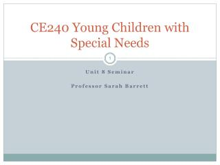 CE240 Young Children with Special Needs
