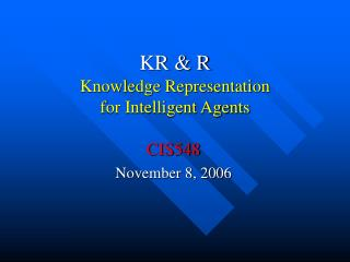 KR & R Knowledge Representation for Intelligent Agents
