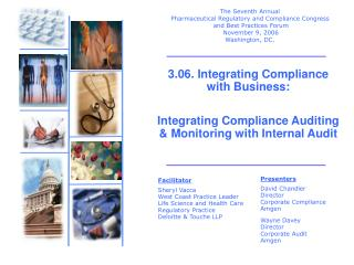 3.06. Integrating Compliance     with Business:    Integrating Compliance Auditing  Monitoring with Internal Audit
