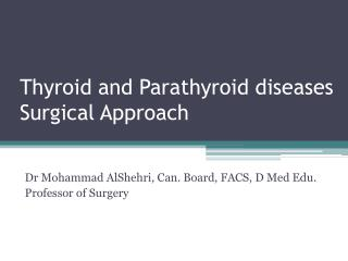 Thyroid and Parathyroid diseases Surgical Approach