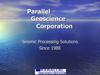 Parallel    Geoscience       Corporation