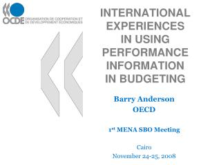 INTERNATIONAL EXPERIENCES  IN USING PERFORMANCE INFORMATION  IN BUDGETING