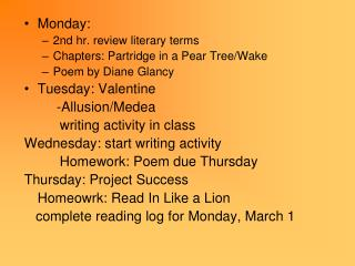 Monday:  2nd hr. review literary terms Chapters: Partridge in a Pear Tree/Wake