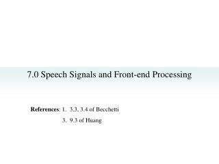 7.0 Speech Signals and Front-end Processing