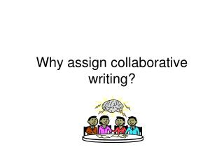 Why assign collaborative writing?