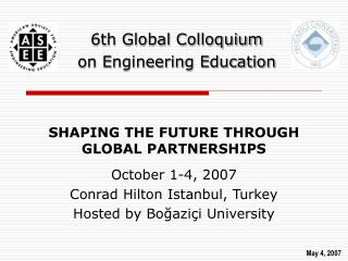 6th Global Colloquium  on Engineering Education