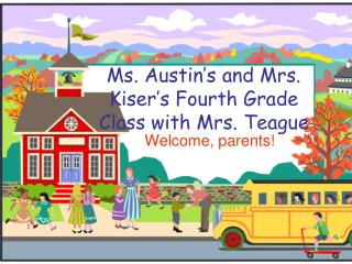 Ms. Austin's and Mrs. Kiser's Fourth Grade Class with Mrs. Teague