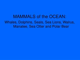 MAMMALS of the OCEAN: