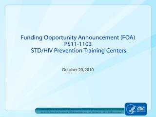 Funding Opportunity Announcement (FOA) PS11-1103   STD/HIV Prevention Training Centers