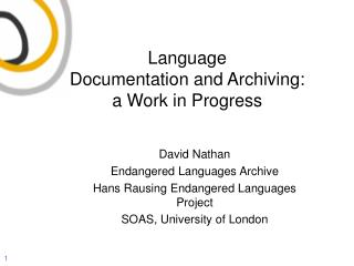 Language  Documentation and Archiving: a Work in Progress