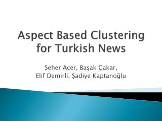 Aspect Based Clustering for Turkish News