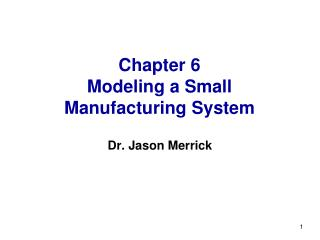 Chapter 6 Modeling a Small Manufacturing System