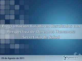 Programación Basada en Resultados con Perspectiva de Derechos Humanos: Secretaría de Salud