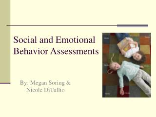 Social and Emotional  Behavior Assessments