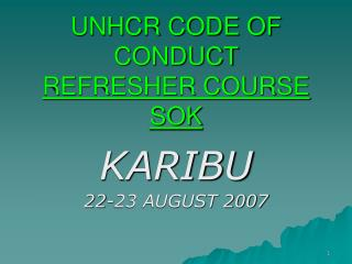UNHCR CODE OF CONDUCT  REFRESHER COURSE SOK