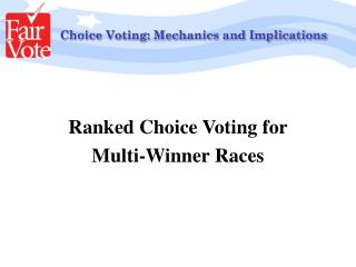 Choice Voting: Mechanics and Implications