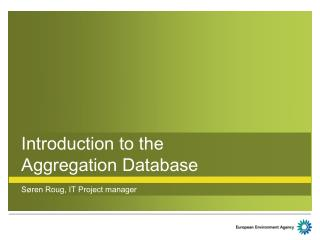 Introduction to the Aggregation Database