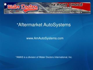 * Aftermarket AutoSystems