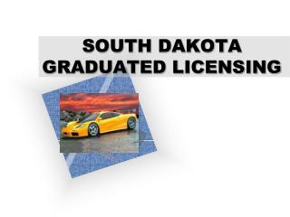 SOUTH DAKOTA  GRADUATED LICENSING