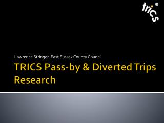 TRICS Pass-by & Diverted Trips Research